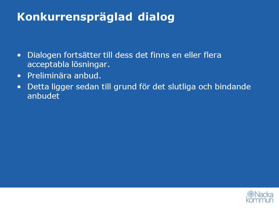 Konkurrenspräglad dialog Några fortsatta förhandlingar får ej ske efter att ett slutligt anbud lämnats.