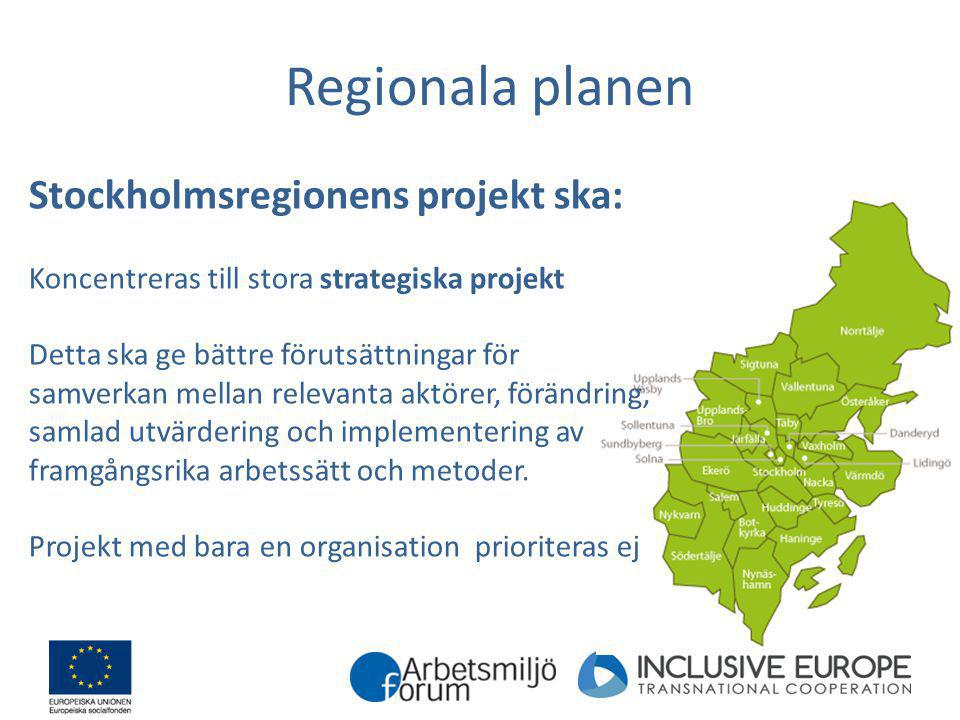Regionala planen Stockholmsregionens projekt ska: Koncentreras till stora strategiska projekt Detta ska ge bättre förutsättningar för samverkan mellan
