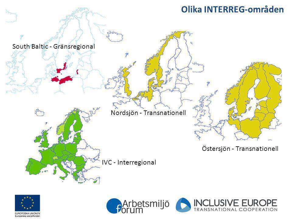 South Baltic - Gränsregional Nordsjön - Transnationell Östersjön - Transnationell IVC - Interregional Olika INTERREG-områden