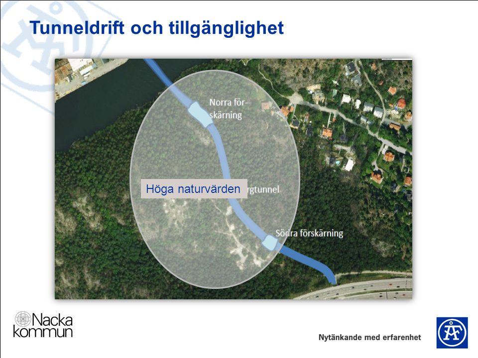 Tunneldrift och tillgänglighet Höga naturvärden
