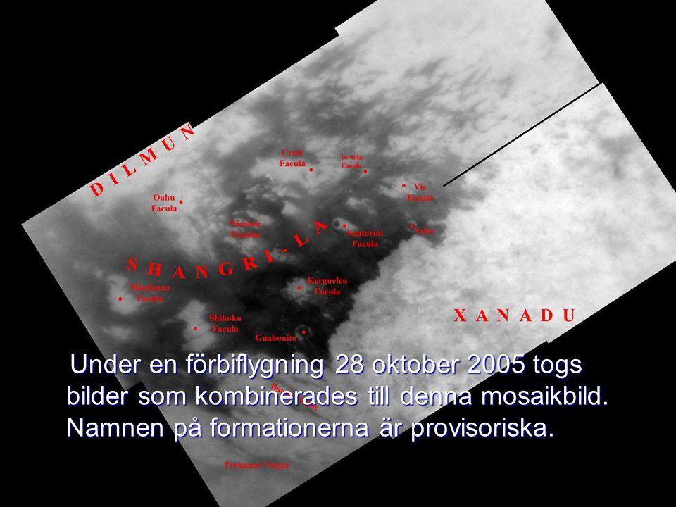 Under en förbiflygning 28 oktober 2005 togs bilder som kombinerades till denna mosaikbild. Namnen på formationerna är provisoriska. Under en förbiflyg