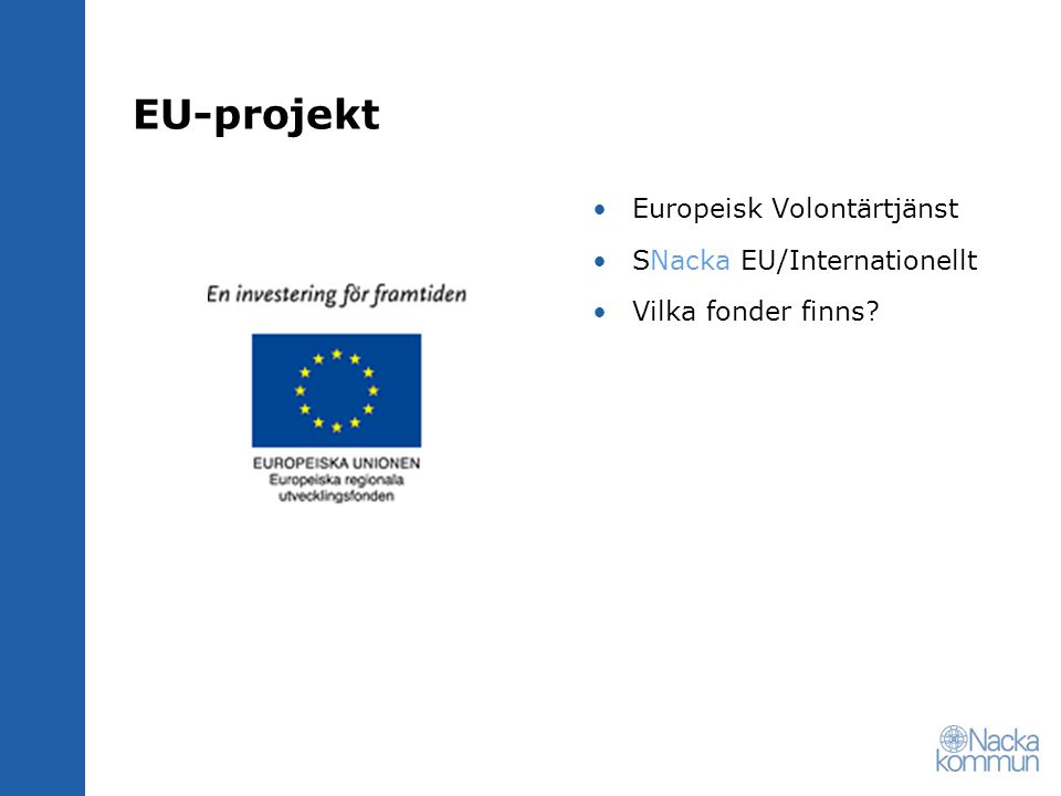 EU-projekt Europeisk Volontärtjänst SNacka EU/Internationellt Vilka fonder finns