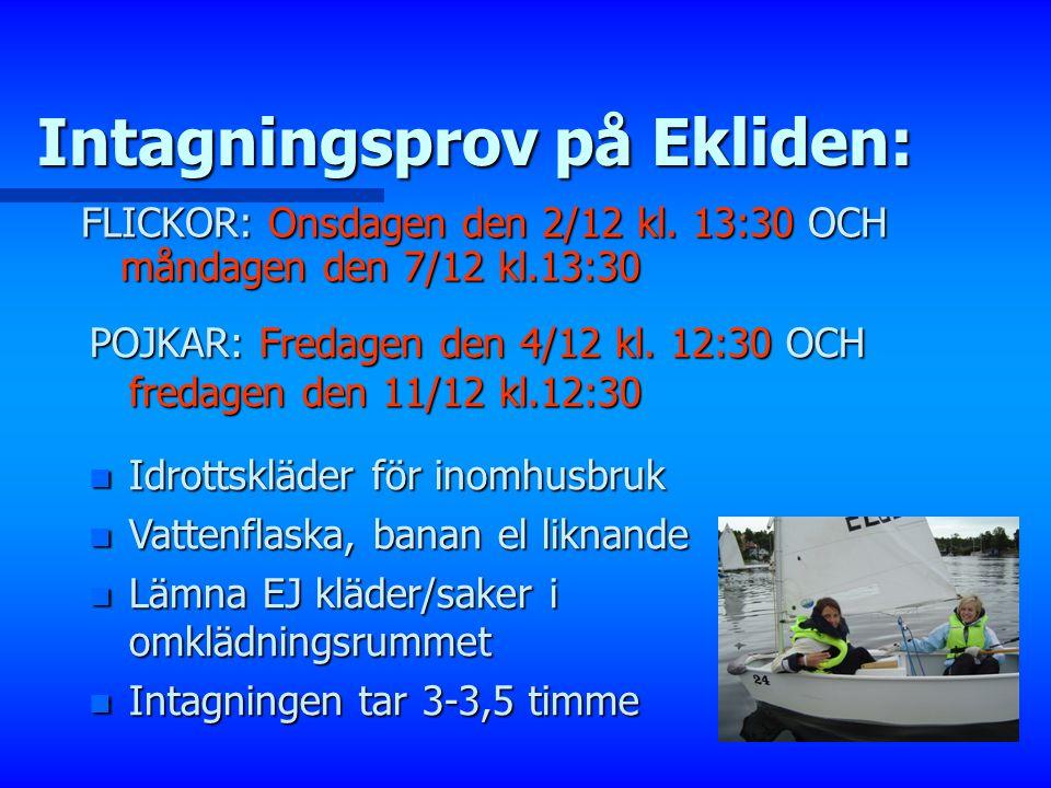 Intagningsprov på Ekliden: FLICKOR: Onsdagen den 2/12 kl.