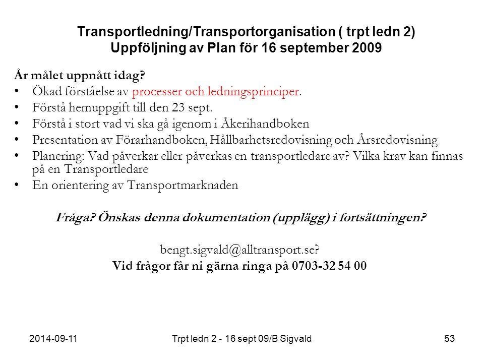 2014-09-11Trpt ledn 2 - 16 sept 09/B Sigvald53 Transportledning/Transportorganisation ( trpt ledn 2) Uppföljning av Plan för 16 september 2009 År måle
