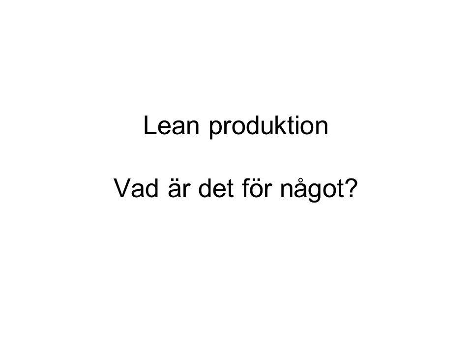 Lean produktion Vad är det för något?