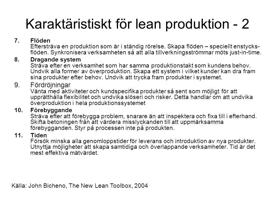 Karaktäristiskt för lean produktion - 2 7.Flöden Eftersträva en produktion som är i ständig rörelse.
