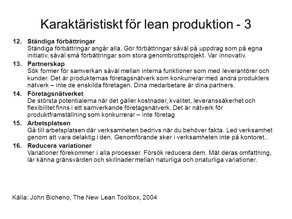 Karaktäristiskt för lean produktion - 3 12.Ständiga förbättringar Ständiga förbättringar angår alla.