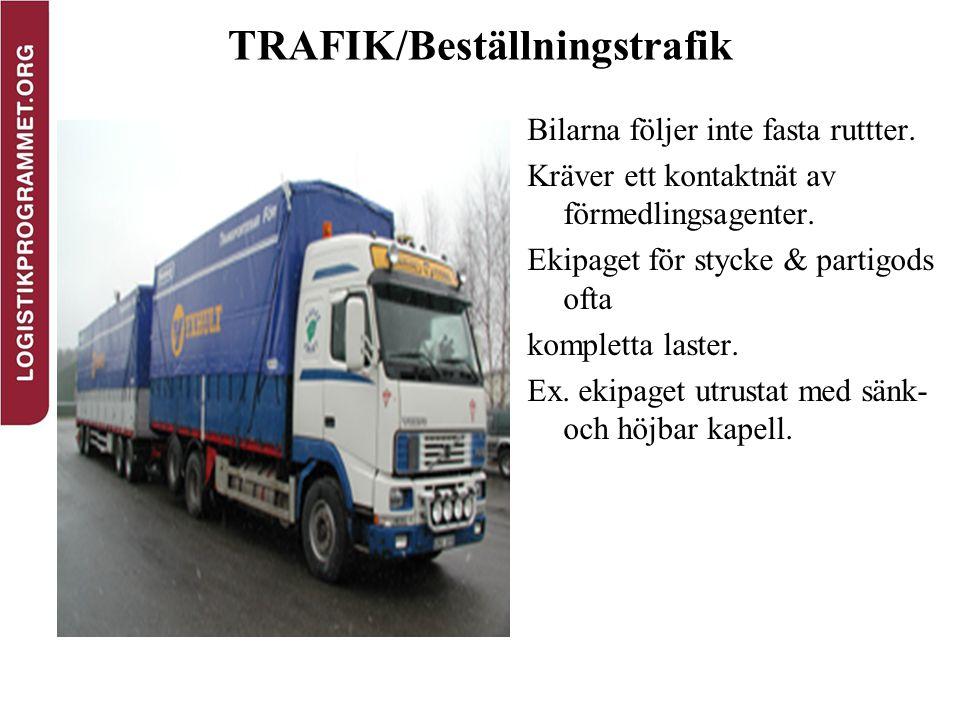 TRAFIK/Beställningstrafik Bilarna följer inte fasta ruttter. Kräver ett kontaktnät av förmedlingsagenter. Ekipaget för stycke & partigods ofta komplet