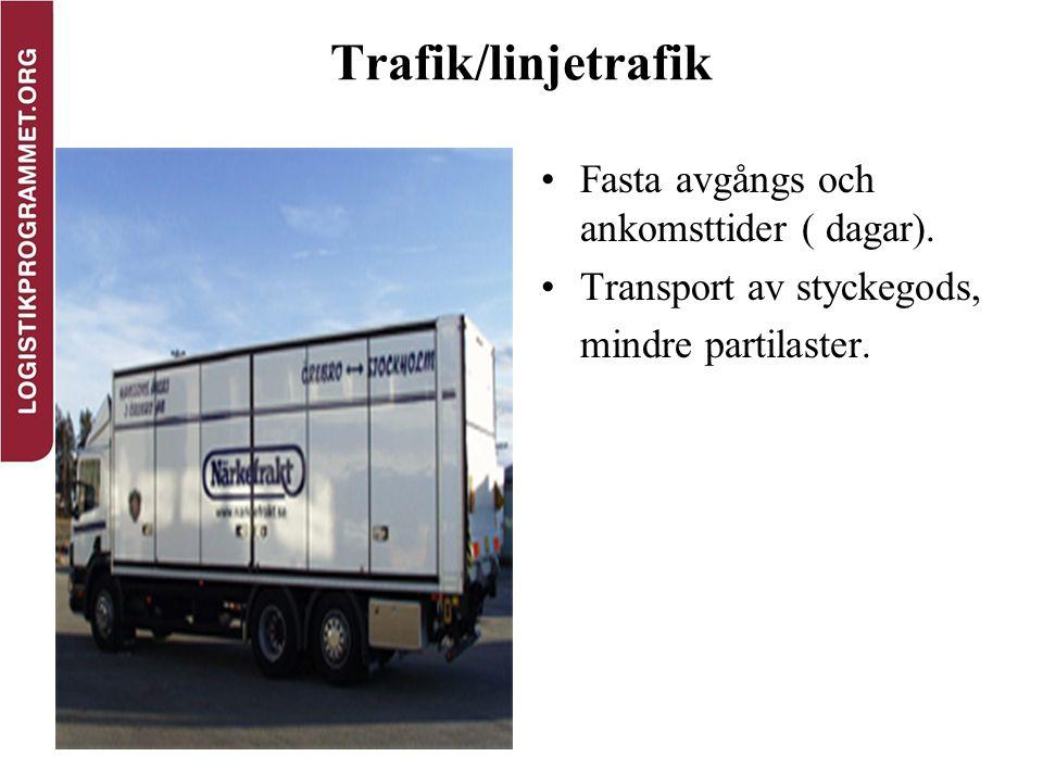 Trafik/linjetrafik Fasta avgångs och ankomsttider ( dagar). Transport av styckegods, mindre partilaster.