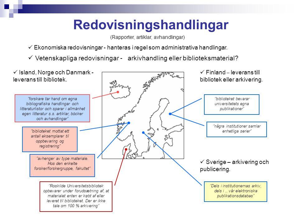Redovisningshandlingar (Rapporter, artiklar, avhandlingar) Vetenskapliga redovisningar - Finland – leverans till bibliotek eller arkivering.