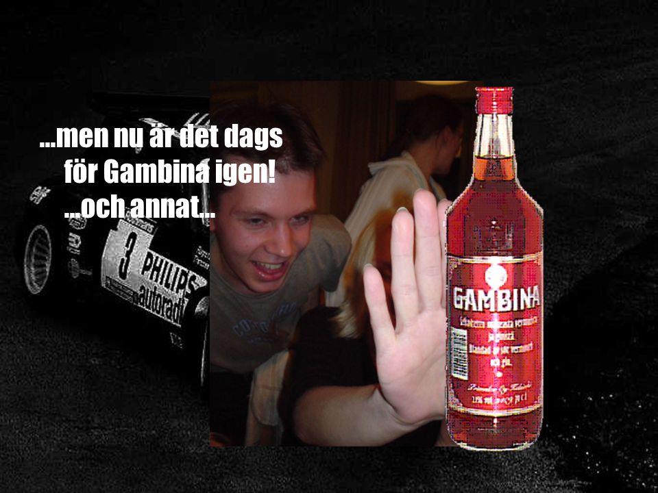 ...men nu är det dags för Gambina igen!...och annat...