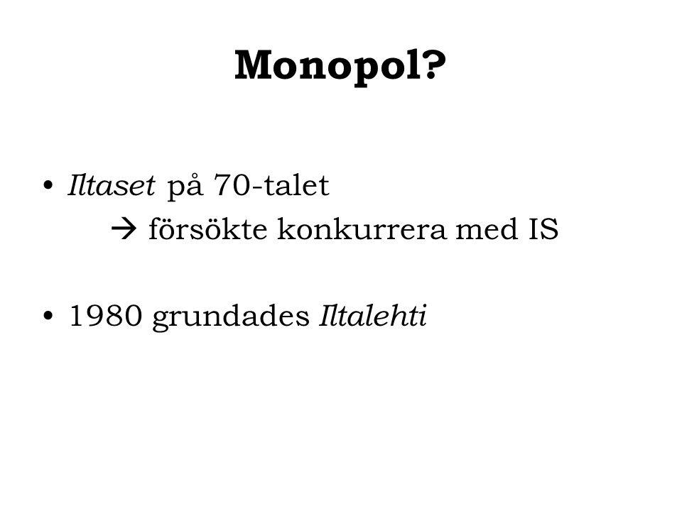 Monopol? Iltaset på 70-talet  försökte konkurrera med IS 1980 grundades Iltalehti