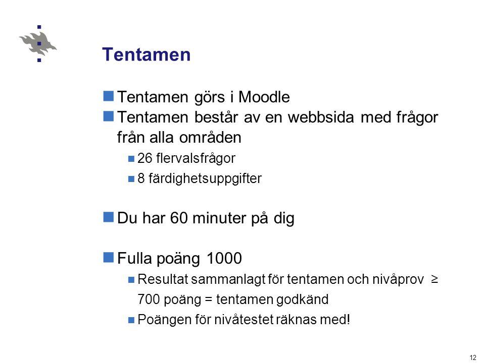 12 Tentamen Tentamen görs i Moodle Tentamen består av en webbsida med frågor från alla områden 26 flervalsfrågor 8 färdighetsuppgifter Du har 60 minut