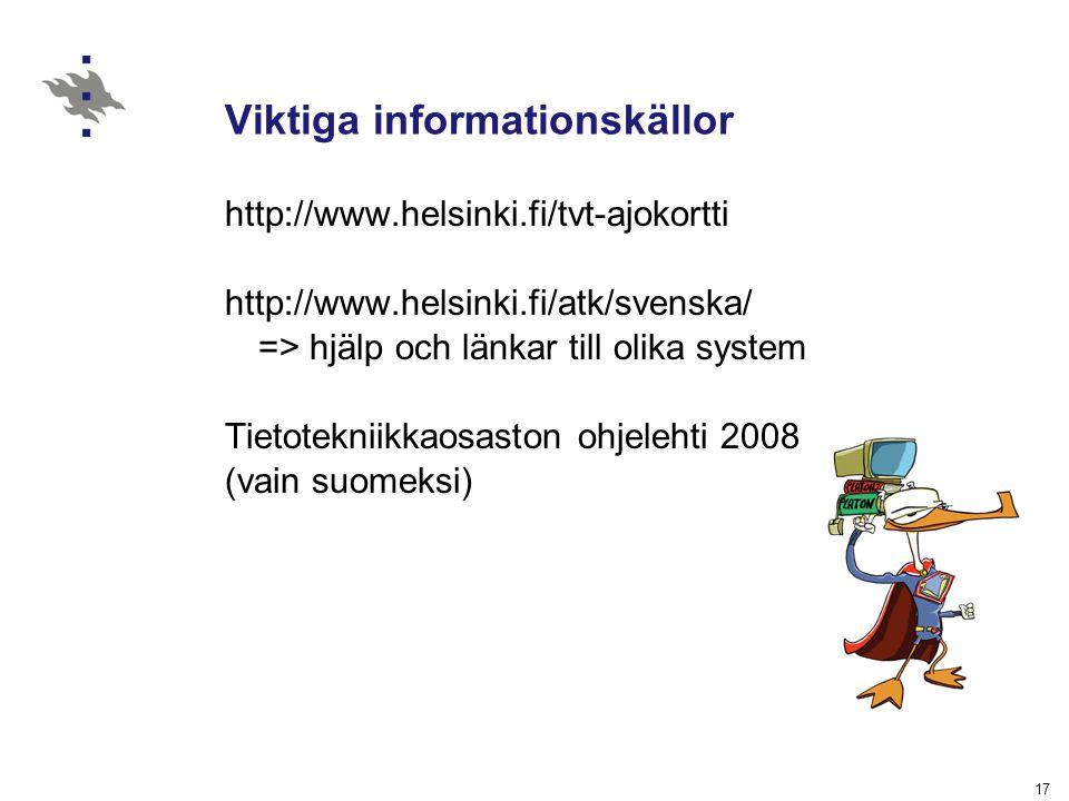 17 Viktiga informationskällor http://www.helsinki.fi/tvt-ajokortti http://www.helsinki.fi/atk/svenska/ => hjälp och länkar till olika system Tietotekn