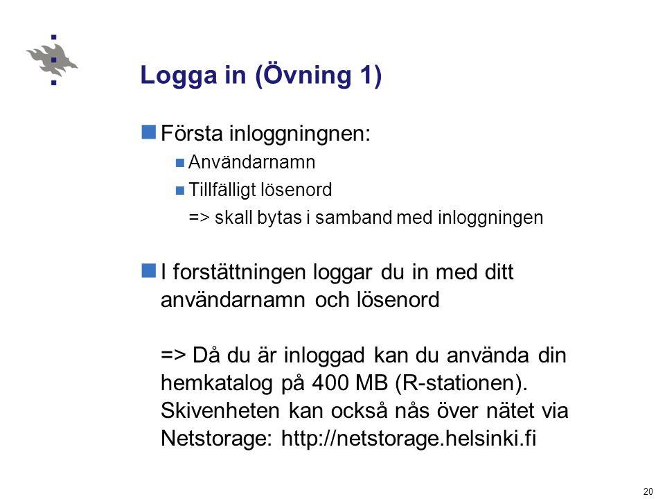 20 Logga in (Övning 1) Första inloggningnen: Användarnamn Tillfälligt lösenord => skall bytas i samband med inloggningen I forstättningen loggar du in