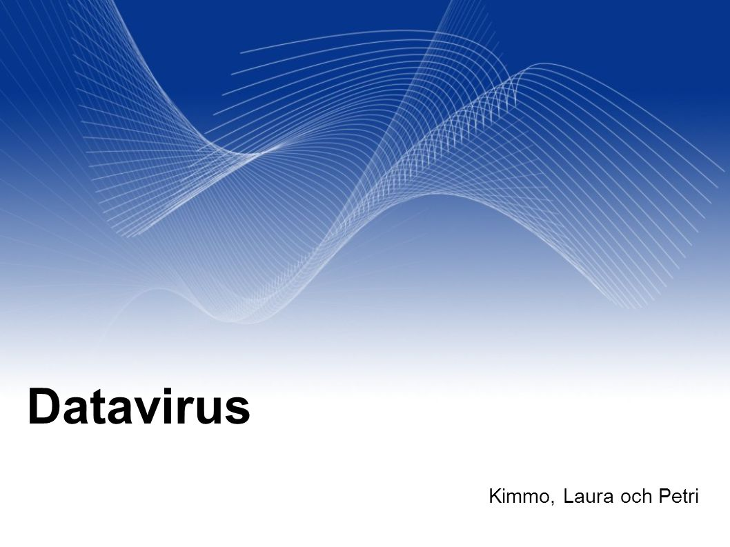 Datavirus I allmänhet människor brukar kalla virus skadlig software.
