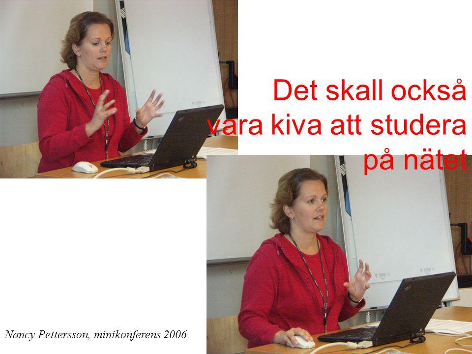 27 Det skall också vara kiva att studera på nätet Nancy Pettersson, minikonferens 2006