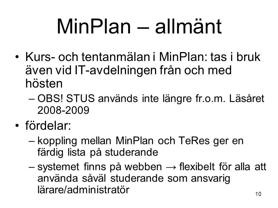 10 MinPlan – allmänt Kurs- och tentanmälan i MinPlan: tas i bruk även vid IT-avdelningen från och med hösten –OBS.