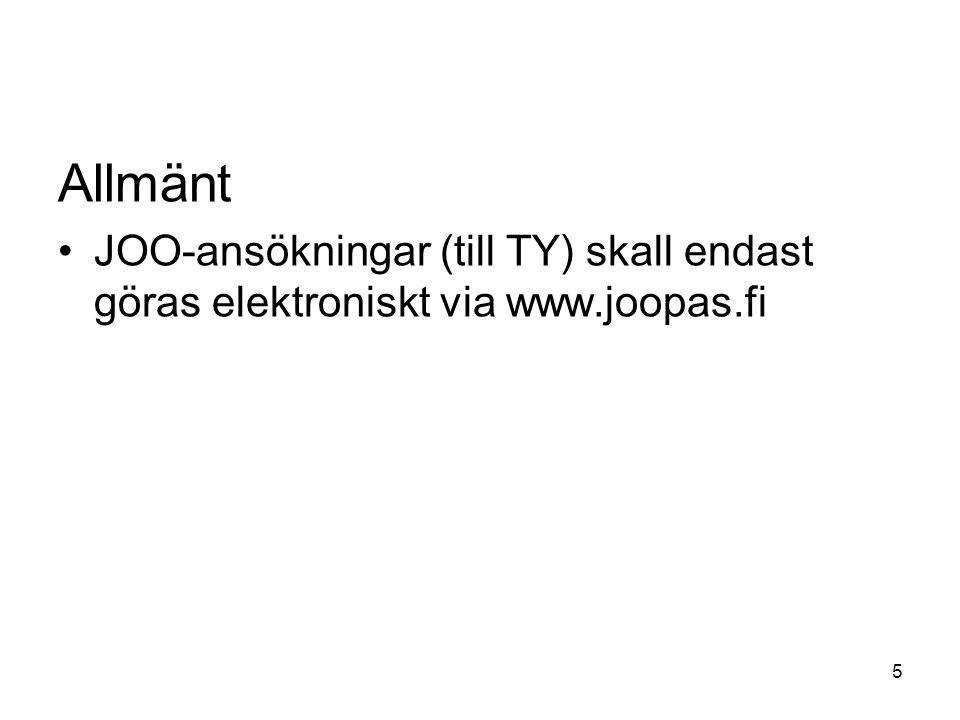 5 Allmänt JOO-ansökningar (till TY) skall endast göras elektroniskt via www.joopas.fi