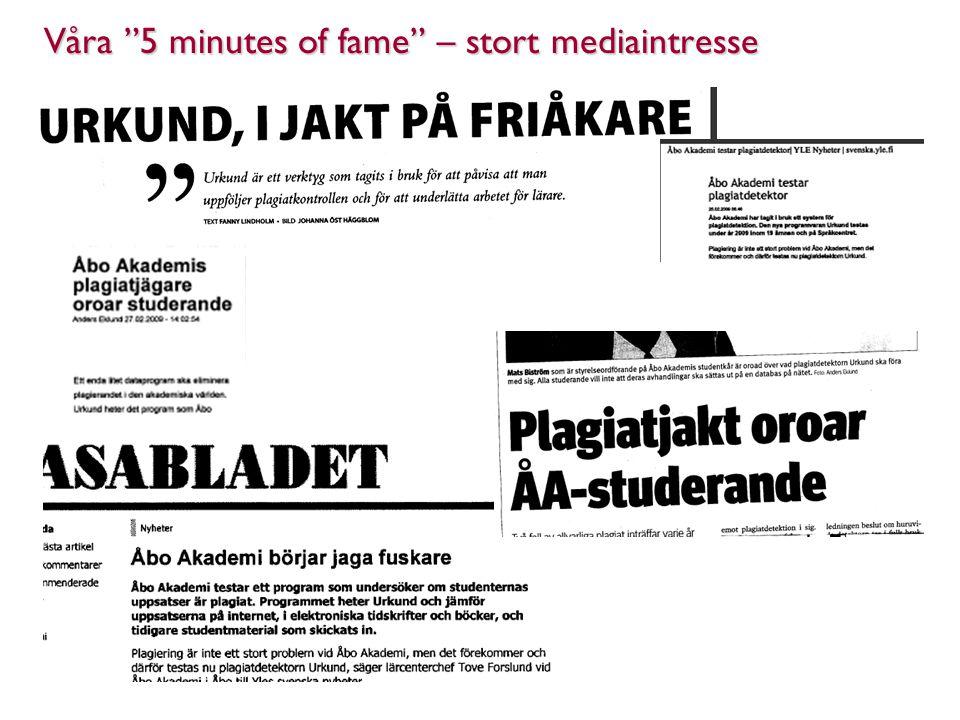 Våra 5 minutes of fame – stort mediaintresse