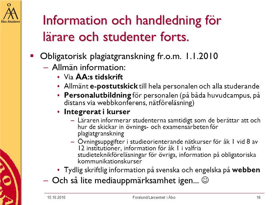 15.10.2010Forslund/Lärcentret i Åbo16  Obligatorisk plagiatgranskning fr.o.m.