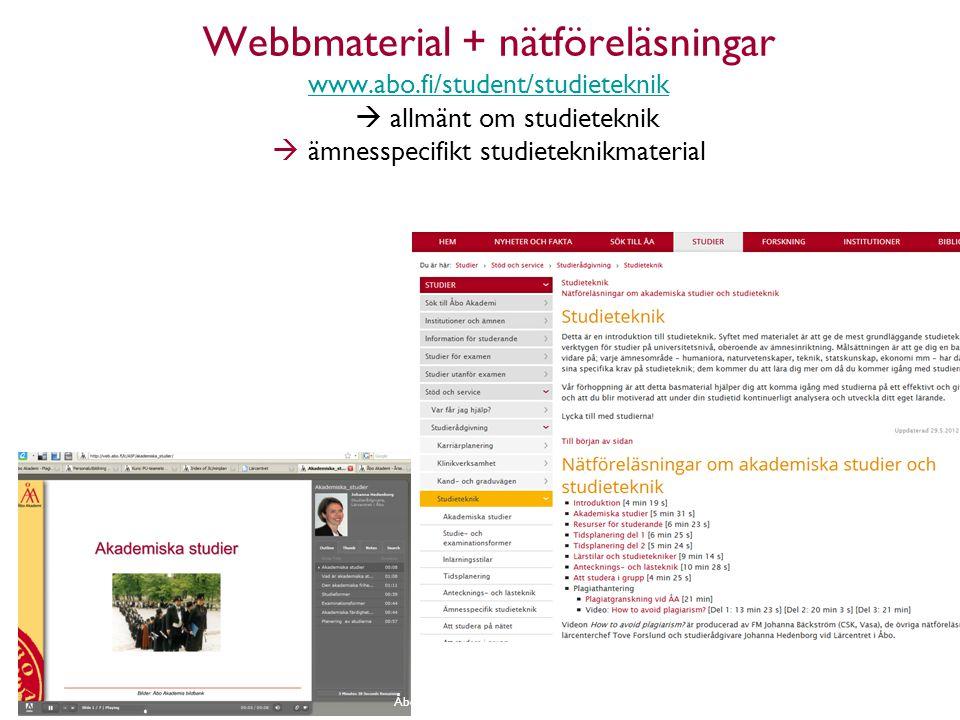 Webbmaterial + nätföreläsningar www.abo.fi/student/studieteknik  allmänt om studieteknik  ämnesspecifikt studieteknikmaterial Åbo Akademi - Domkyrko