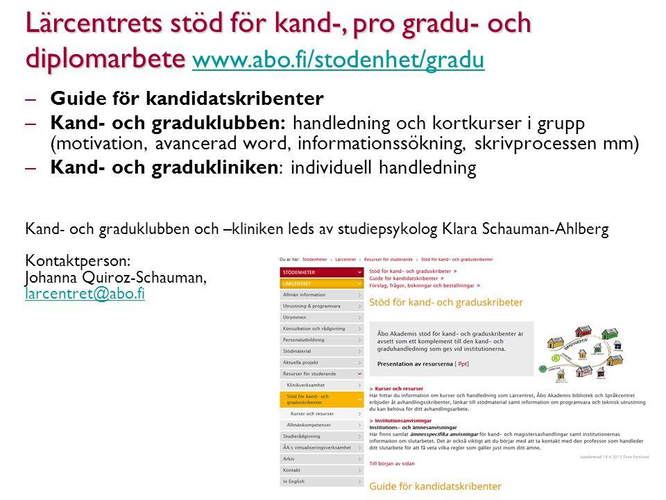 – Guide för kandidatskribenter – Kand- och graduklubben: handledning och kortkurser i grupp (motivation, avancerad word, informationssökning, skrivpro