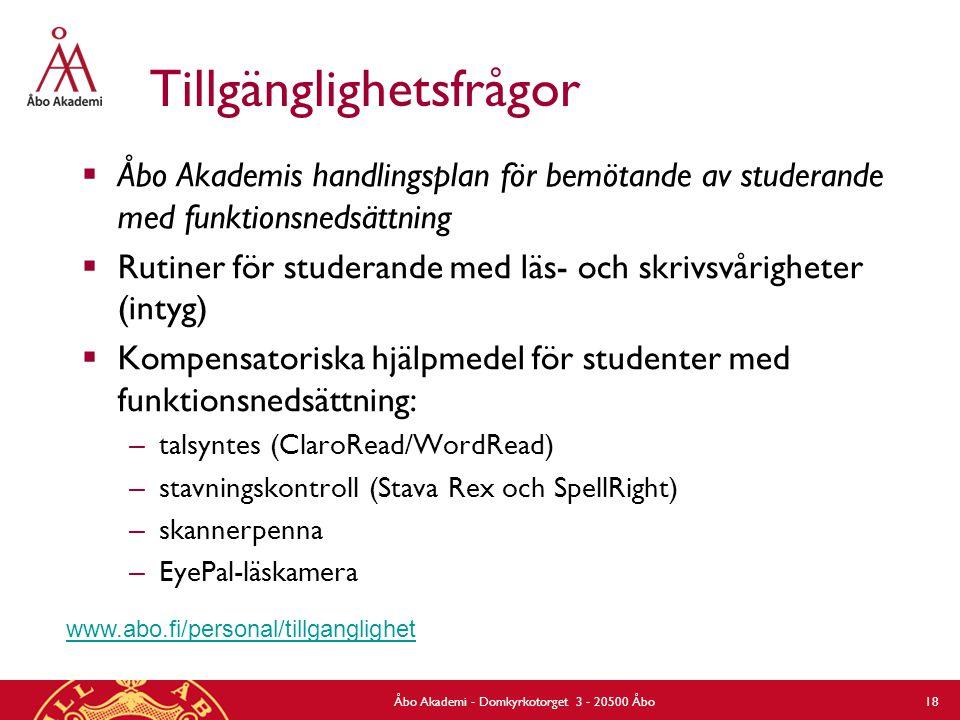 Tillgänglighetsfrågor  Åbo Akademis handlingsplan för bemötande av studerande med funktionsnedsättning  Rutiner för studerande med läs- och skrivsvå