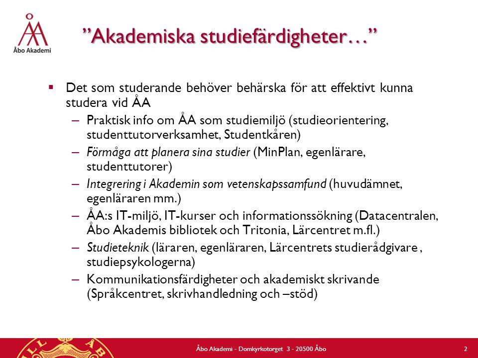 """""""Akademiska studiefärdigheter…""""  Det som studerande behöver behärska för att effektivt kunna studera vid ÅA – Praktisk info om ÅA som studiemiljö (st"""