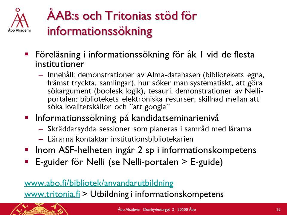 ÅAB:s och Tritonias stöd för informationssökning  Föreläsning i informationssökning för åk 1 vid de flesta institutioner – Innehåll: demonstrationer