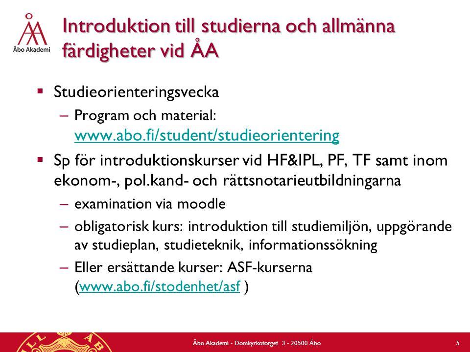 Introduktion till studierna och allmänna färdigheter vid ÅA  Studieorienteringsvecka – Program och material: www.abo.fi/student/studieorientering www