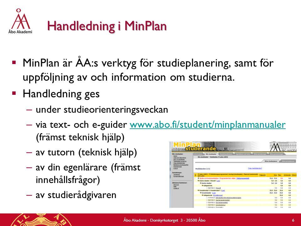 Handledning i MinPlan  MinPlan är ÅA:s verktyg för studieplanering, samt för uppföljning av och information om studierna.  Handledning ges – under s