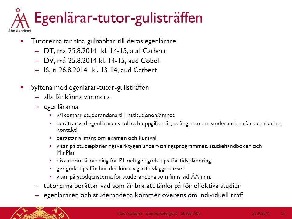 Egenlärar-tutor-gulisträffen  Tutorerna tar sina gulnäbbar till deras egenlärare – DT, må 25.8.2014 kl. 14-15, aud Catbert – DV, må 25.8.2014 kl. 14-