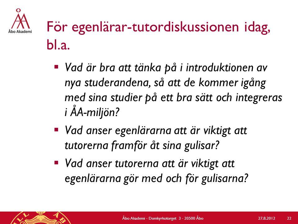 För egenlärar-tutordiskussionen idag, bl.a.  Vad är bra att tänka på i introduktionen av nya studerandena, så att de kommer igång med sina studier på