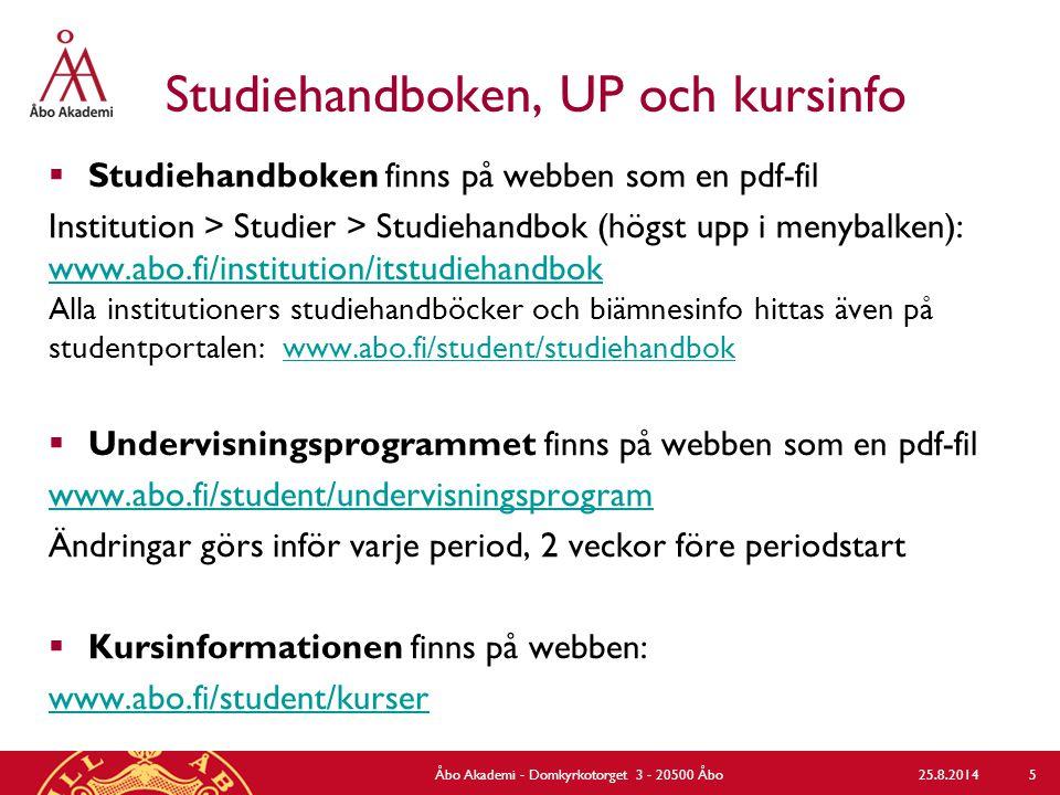 Studiehandboken, UP och kursinfo  Studiehandboken finns på webben som en pdf-fil Institution > Studier > Studiehandbok (högst upp i menybalken): www.
