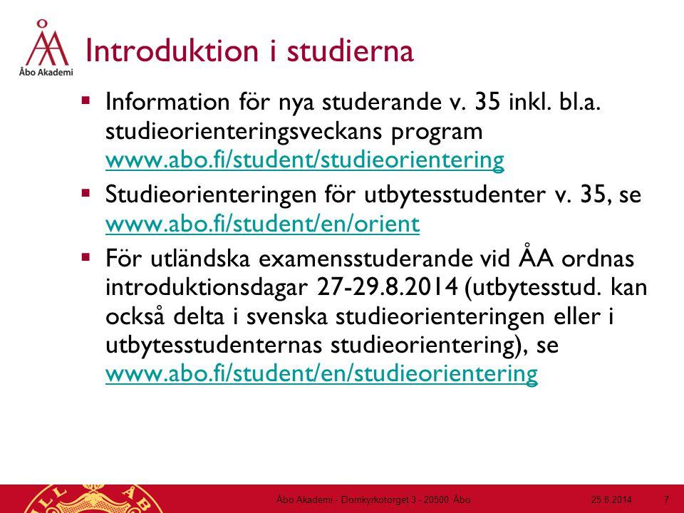 Introduktion i studierna  Information för nya studerande v. 35 inkl. bl.a. studieorienteringsveckans program www.abo.fi/student/studieorientering www