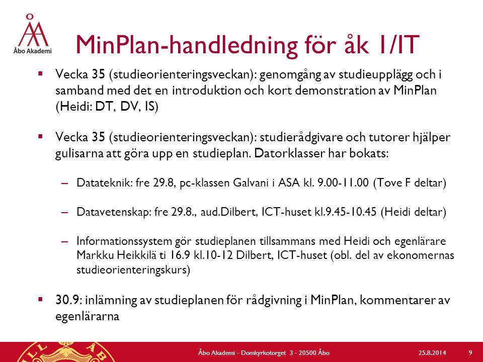 MinPlan-handledning för åk 1/IT  Vecka 35 (studieorienteringsveckan): genomgång av studieupplägg och i samband med det en introduktion och kort demon