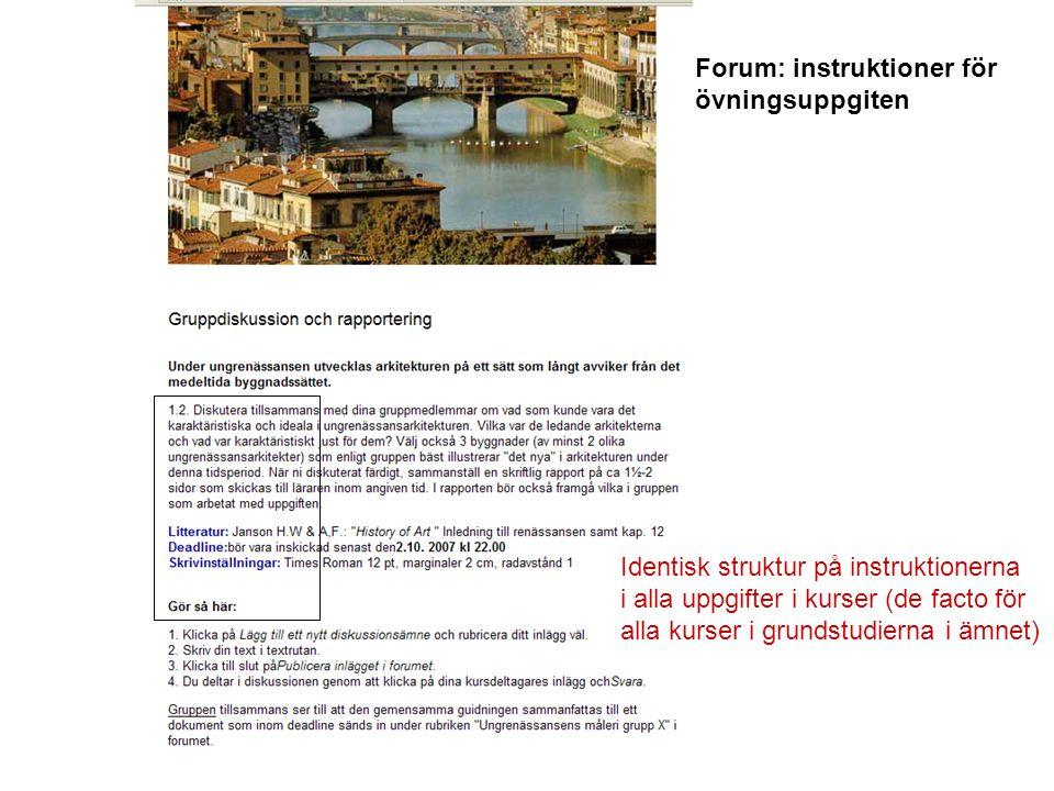 Identisk struktur på instruktionerna i alla uppgifter i kurser (de facto för alla kurser i grundstudierna i ämnet) Forum: instruktioner för övningsuppgiten