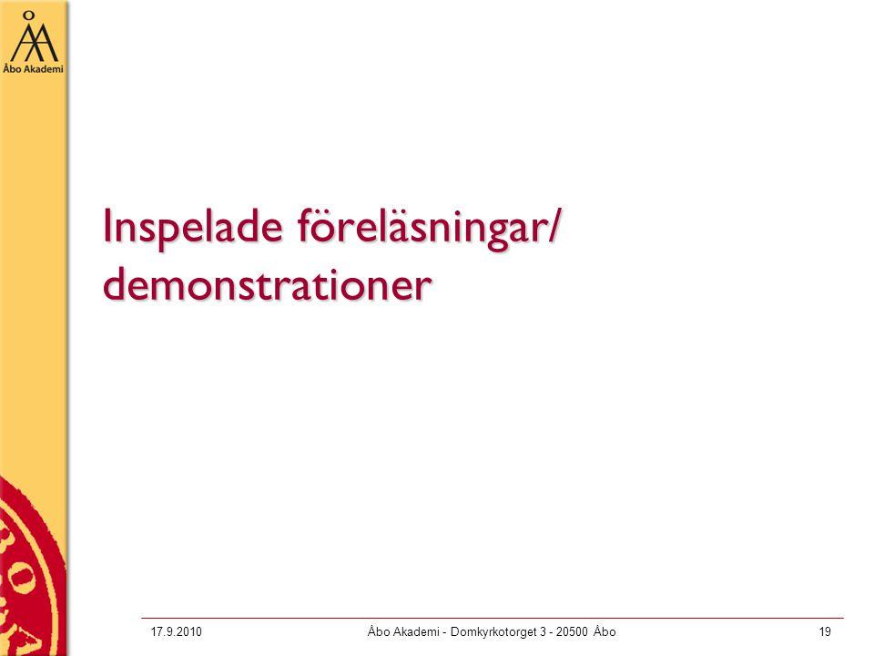 17.9.2010Åbo Akademi - Domkyrkotorget 3 - 20500 Åbo19 Inspelade föreläsningar/ demonstrationer