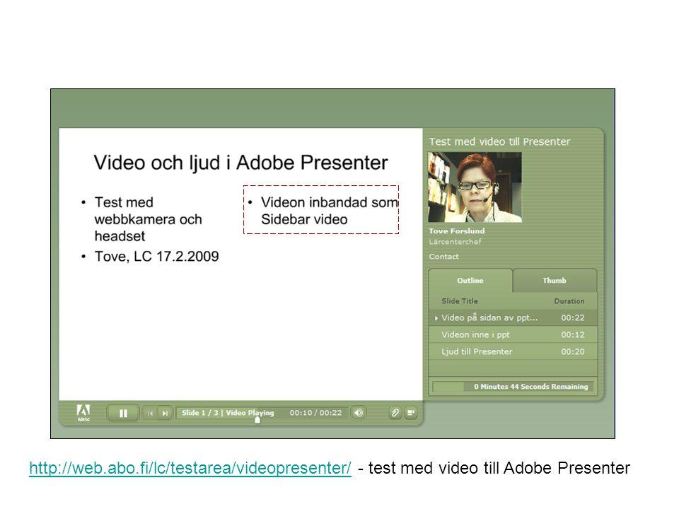 17.9.2010Åbo Akademi - Domkyrkotorget 3 - 20500 Åbo26 Stöd för Adobe Presenter – för produktion av nätföreläsningar  Användarguider, exempel på produktioner: –www.abo.fi/lc > Utrustning & programvara > Adobe Presenterwww.abo.fi/lc  Handledning/introduktion: larcentret@abo.fi, Maria Sundström tfn 4532larcentret@abo.fi  Tillgänglig i Mimers Brunn och på bokningsbar bärbar dator –Mimers Brunn bokas via Resursbokningen på Lärcentret/ASA –Bokningsbar dator bokas via Resursbokningen