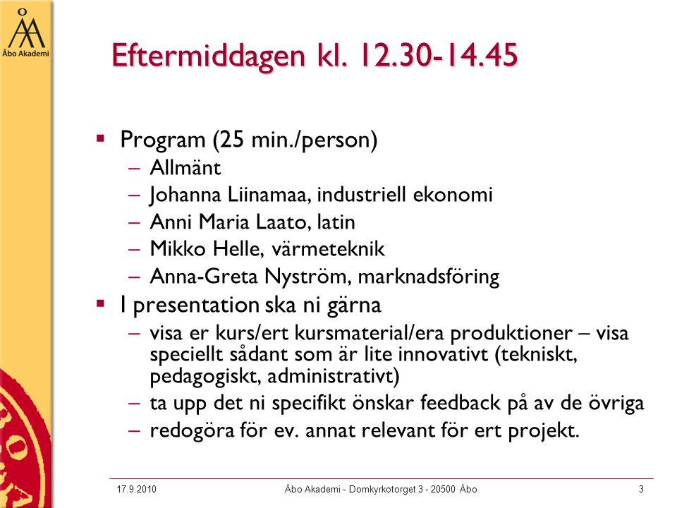 17.9.2010Åbo Akademi - Domkyrkotorget 3 - 20500 Åbo3 Eftermiddagen kl.