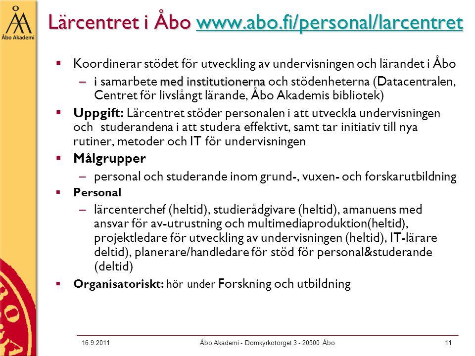 16.9.2011Åbo Akademi - Domkyrkotorget 3 - 20500 Åbo11 Lärcentret i Åbo www.abo.fi/personal/larcentret www.abo.fi/personal/larcentret  Koordinerar stö
