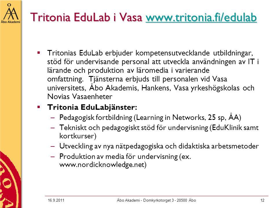 16.9.2011Åbo Akademi - Domkyrkotorget 3 - 20500 Åbo12 Tritonia EduLab i Vasa www.tritonia.fi/edulab www.tritonia.fi/edulab  Tritonias EduLab erbjuder