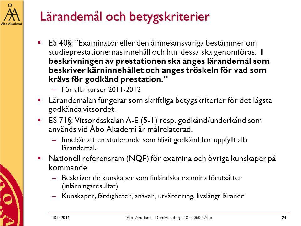 """16.9.2011Åbo Akademi - Domkyrkotorget 3 - 20500 Åbo24 Lärandemål och betygskriterier  ES 40§: """"Examinator eller den ämnesansvariga bestämmer om studi"""