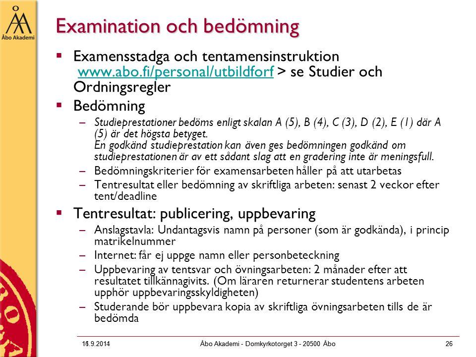 16.9.2011Åbo Akademi - Domkyrkotorget 3 - 20500 Åbo26 11.9.2014Åbo Akademi - Domkyrkotorget 3 - 20500 Åbo26 Examination och bedömning  Examensstadga