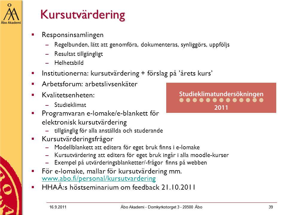 16.9.2011Åbo Akademi - Domkyrkotorget 3 - 20500 Åbo39 16.9.2011Åbo Akademi - Domkyrkotorget 3 - 20500 Åbo39 Kursutvärdering  Responsinsamlingen –Rege