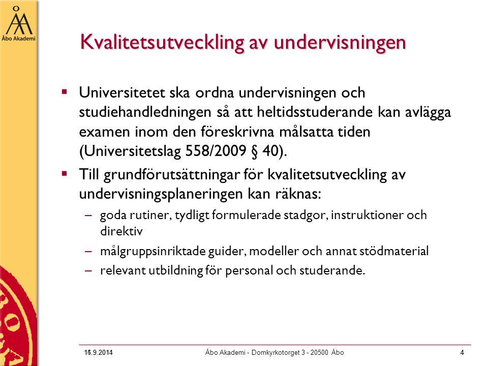 16.9.2011Åbo Akademi - Domkyrkotorget 3 - 20500 Åbo4 Kvalitetsutveckling av undervisningen  Universitetet ska ordna undervisningen och studiehandledn