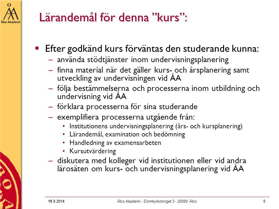"""16.9.2011Åbo Akademi - Domkyrkotorget 3 - 20500 Åbo5 Lärandemål för denna """"kurs"""":  Efter godkänd kurs förväntas den studerande kunna: –använda stödtj"""