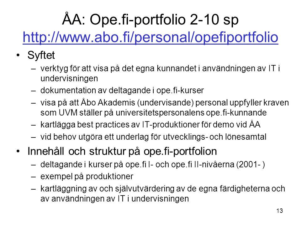 13 Syftet –verktyg för att visa på det egna kunnandet i användningen av IT i undervisningen –dokumentation av deltagande i ope.fi-kurser –visa på att