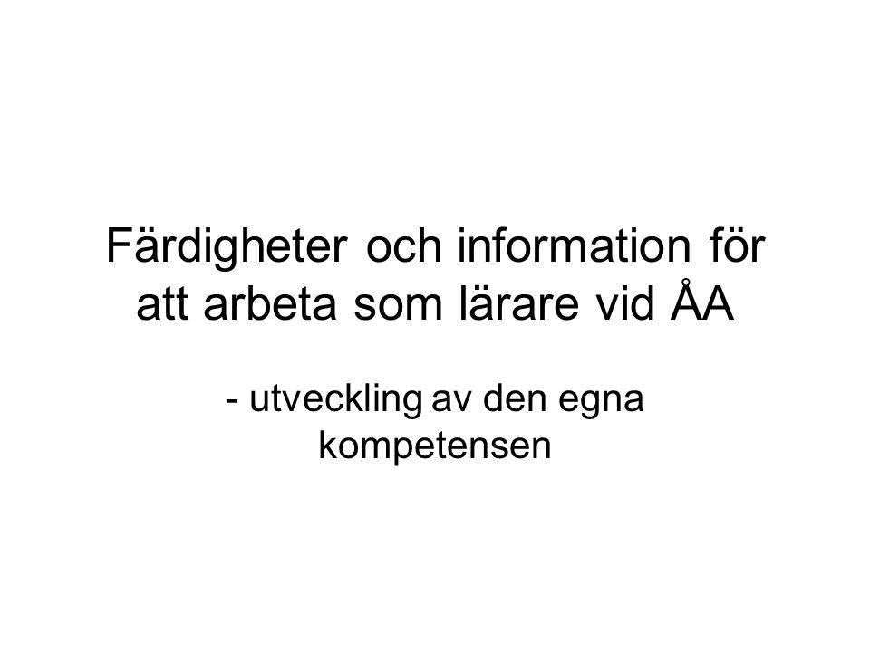 Färdigheter och information för att arbeta som lärare vid ÅA - utveckling av den egna kompetensen